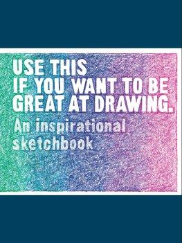 Use this if you want to be great at drawing  an inspirational sketchbook