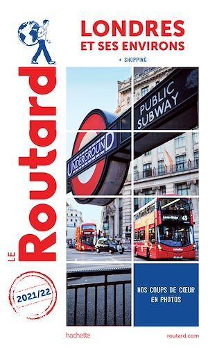 Guide du Routard ; Londres et ses environs ; + shopping (édition 2021/2022)