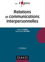 Relations et communications interpersonnelles (3e édition)  - Dominique Picard - Gustave-Nicolas Fischer - Edmond Marc