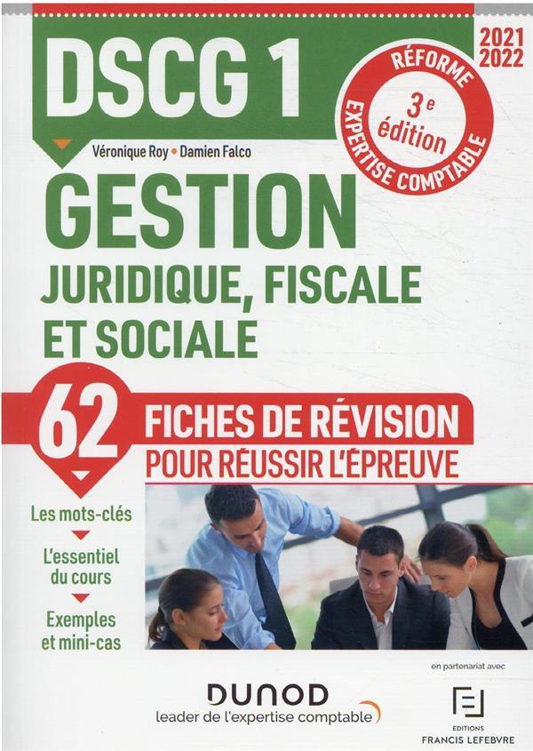 DSCG 1 : gestion juridique, fiscale et sociale ; 62 fiches de révisions pour réussir l'épreuve (édition 2021/2022)