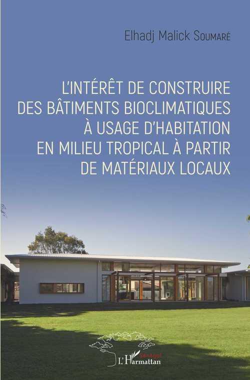 L'intérêt de construire des bâtiments bioclimatiques à usage d'habitation en milieu tropical à partir de matériaux locaux