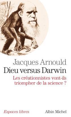 Dieu versus Darwin ; les créationnistes vont-ils triompher de la science ?