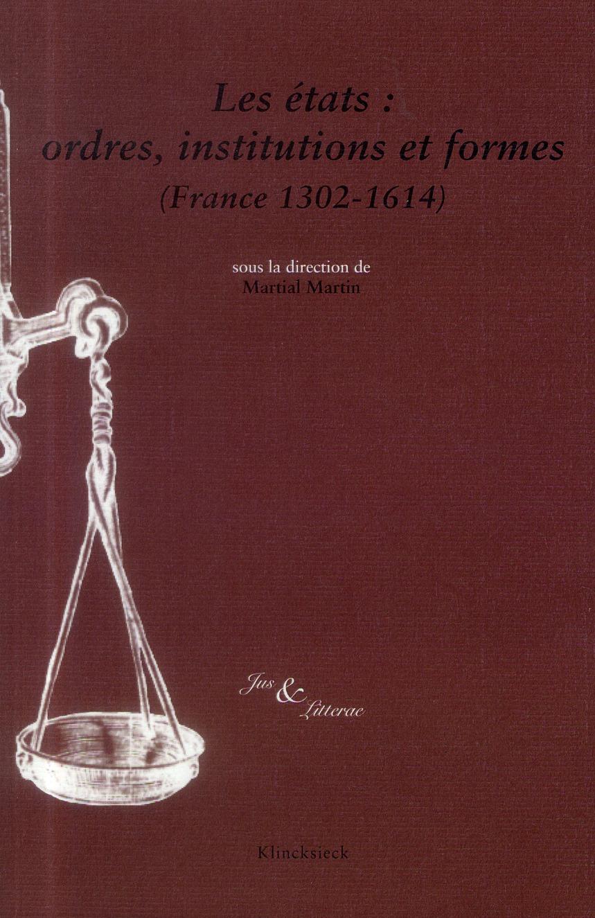 Les états : ordres, institutions et formes(France 1302-1614)