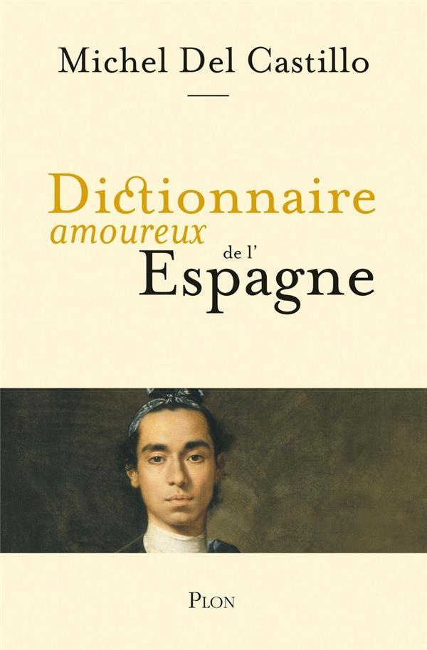Dictionnaire Amoureux De L'Espagne