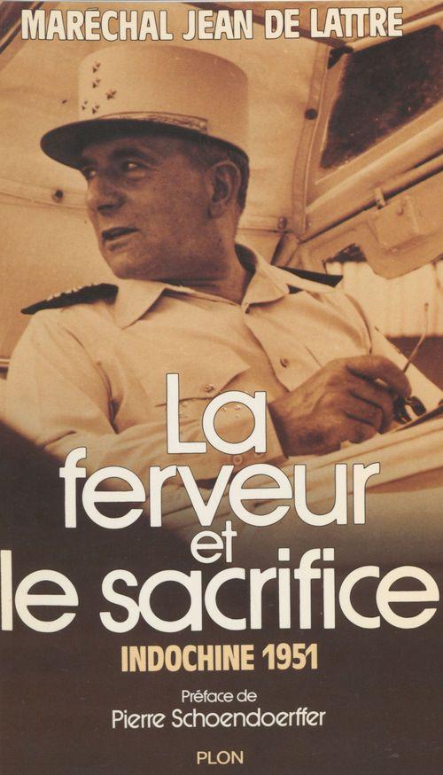 La ferveur et le sacrifice - indochine 1951