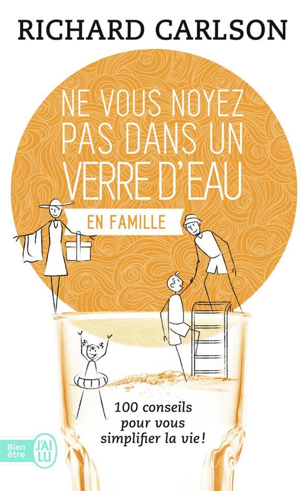 Ne Vous Noyez Pas Dans Un Verre D'Eau En Famille T.2 ; 100 Conseils Pour Vous Simplifier La Vie