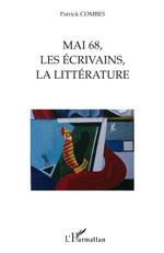 Mai 68, les écrivains, la littérature  - Patrick Combes