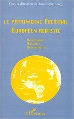 Vente Livre Numérique : Le patrimoine théâtral européen revisité : renaissance, relecture, rétrospective  - Dominique Leroy