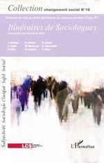 REVUE CHANGEMENT SOCIAL T.16 ; itinéraires de sociologues  - Revue Changement Social