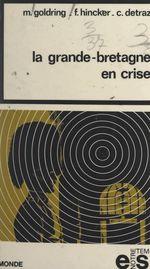 Vente Livre Numérique : La Grande-Bretagne en crise  - François Hincker - Maurice Goldring - Colette Detraz