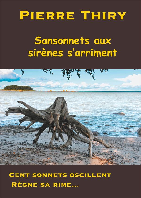 Sansonnets aux sirenes s'arriment - cent sonnets oscillent, regne sa rime...
