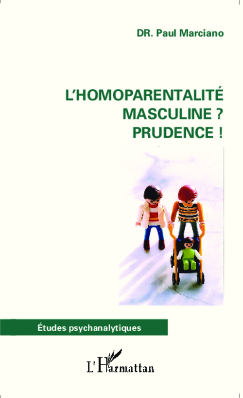 L'homoparentalité masculine ? Prudence !