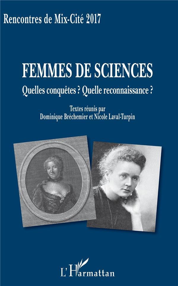 Femmes de sciences : quelles conquêtes ? quelle reconnaissance ? ; recontres de Mix-Cité 2017
