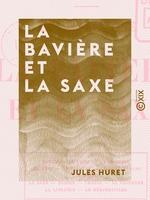 Vente EBooks : La Bavière et la Saxe - En Allemagne  - Jules Huret