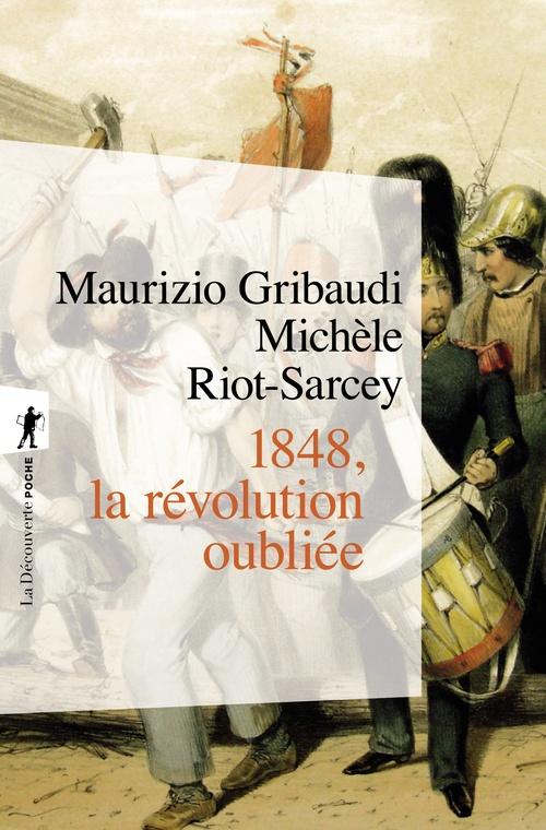 1848, la révolution oubliée  - Michèle RIOT-SARCEY  - Maurizio Gribaudi