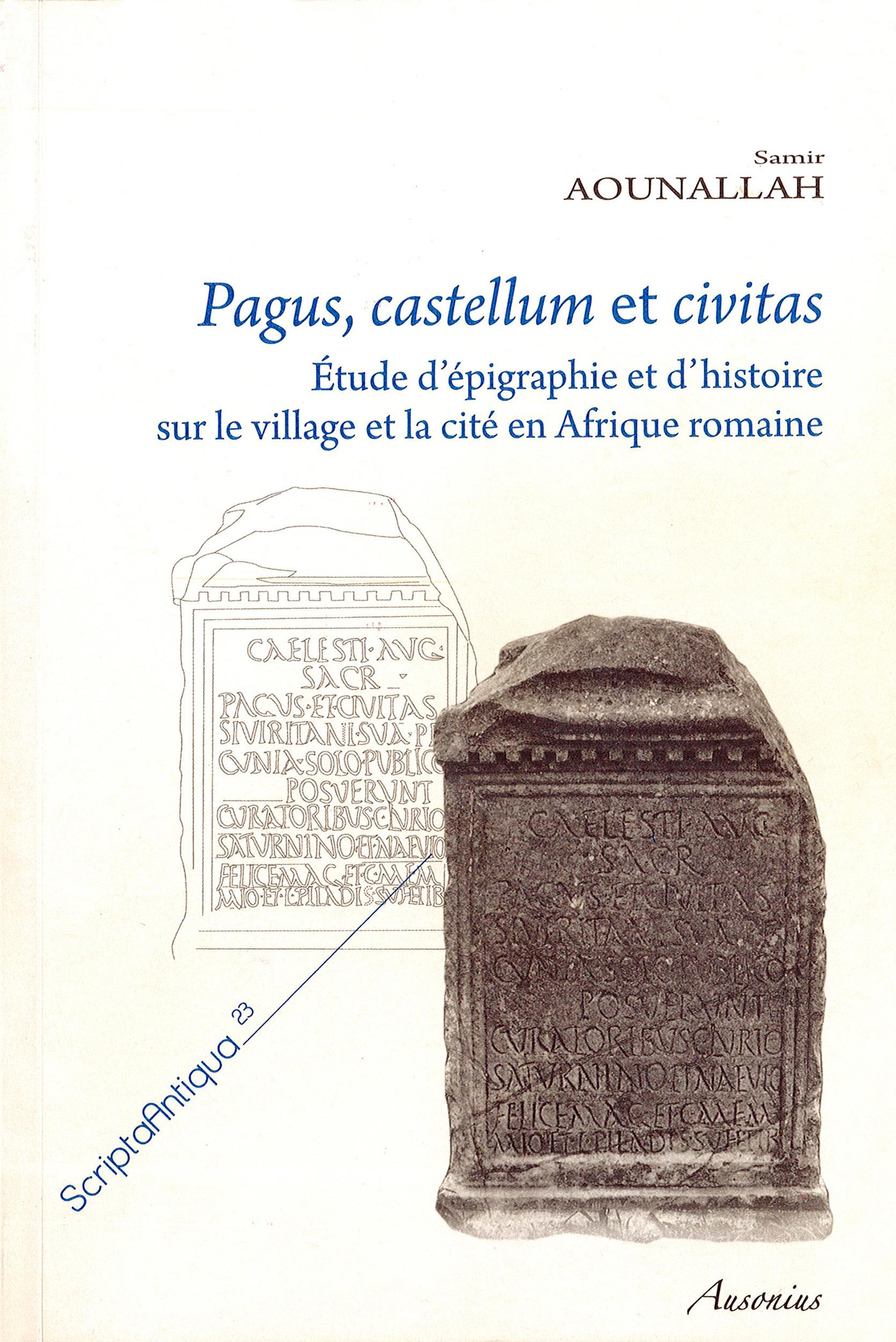 Pagus, castellum et civitas ; études d'épigraphie et d'histoire sur le village et la cité en Afrique romaine