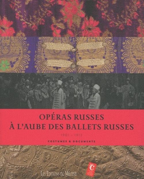 Opéras russes à l'aube des ballets russes