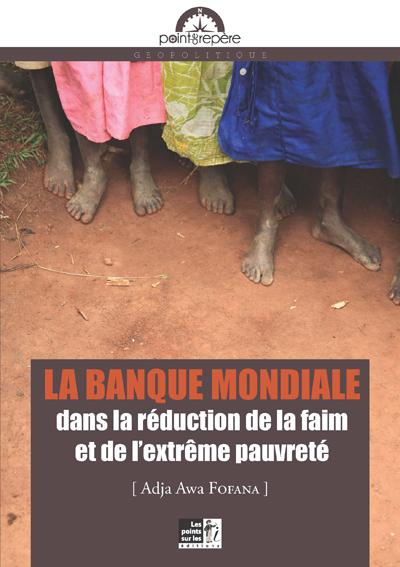 La banque mondiale dans la réduction de la faim et de l'extrême pauvreté