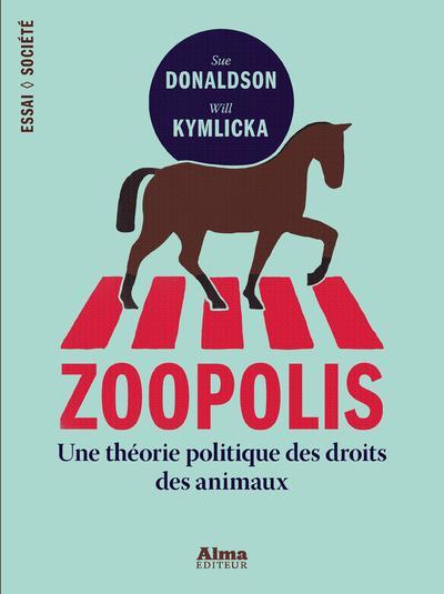 Zoopolis ; une théorie politique des droits des animaux
