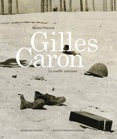 Gilles Caron ; le conflit intérieur