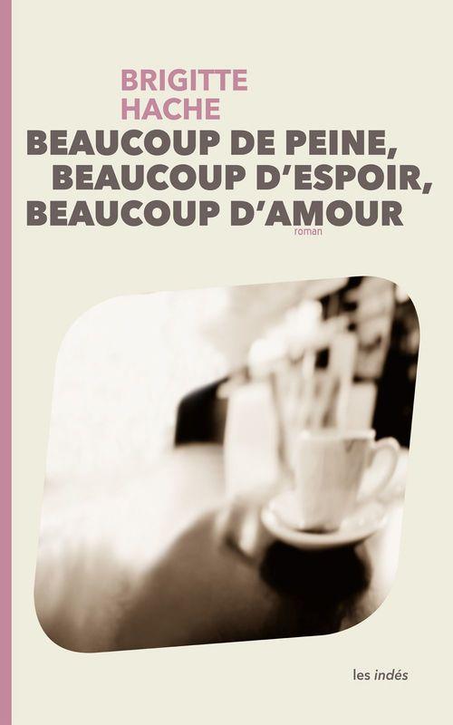 BEAUCOUP DE PEINE, BEAUCOUP D'ESPOIR, BEAUCOUP D'AMOUR