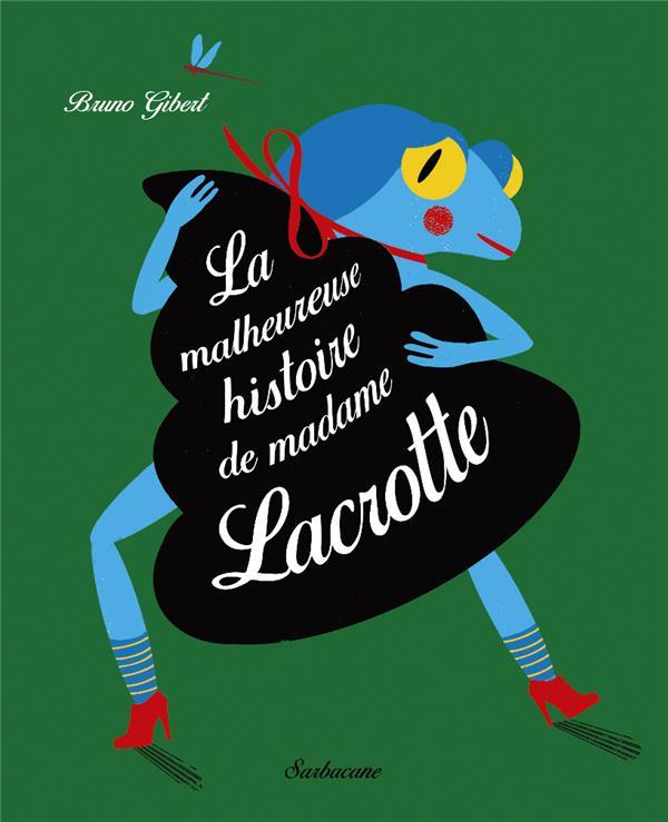 La malheureuse histoire de Madame Lacrotte