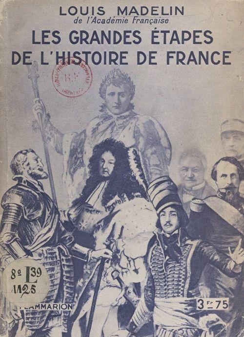 Les grandes étapes de l'histoire de France