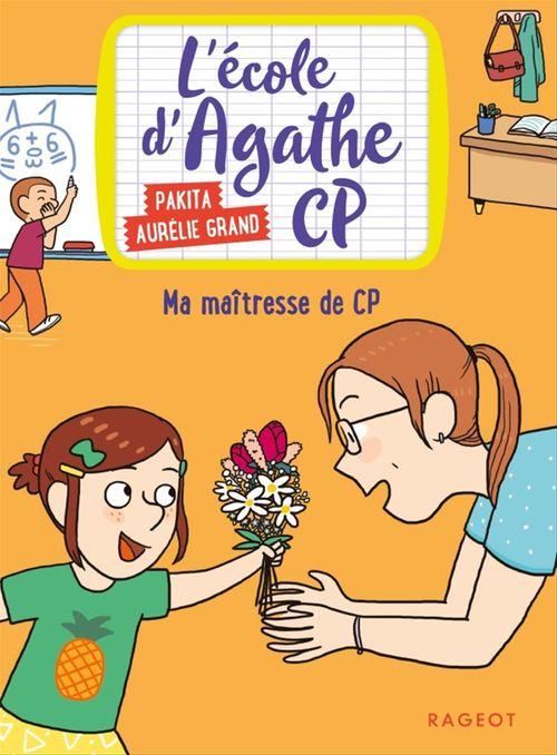 L'école d'Agathe - CP T.4 ; ma maîtresse de CP