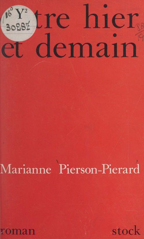 Entre hier et demain  - Marianne Pierson-Pierard