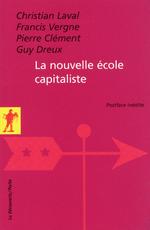 La nouvelle école capitaliste  - Guy Dreux - Pierre Clement - Francis Vergne - Christian LAVAL