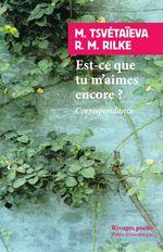 Vente EBooks : Est-ce que tu m'aimes encore ?  - Rainer Maria RILKE - Marina Tsvétaïéva
