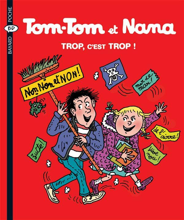 Tom-Tom et Nana T.27 ; trop, c'est trop ! (édition 2004)