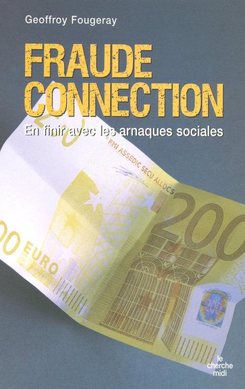 Fraude connection ; en finir avec les arnaques sociales