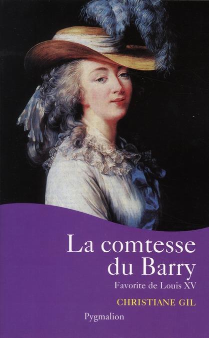 La comtesse du Barry ; favorite de Louis XV