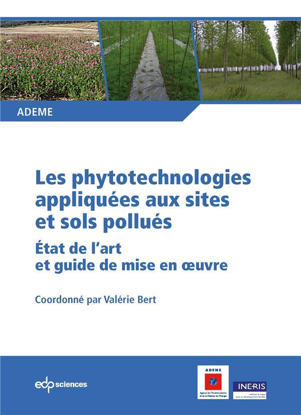 Les phytotechnologies appliqués aux sites et sols pollués ; état de l'art et guide de mise en oeuvre