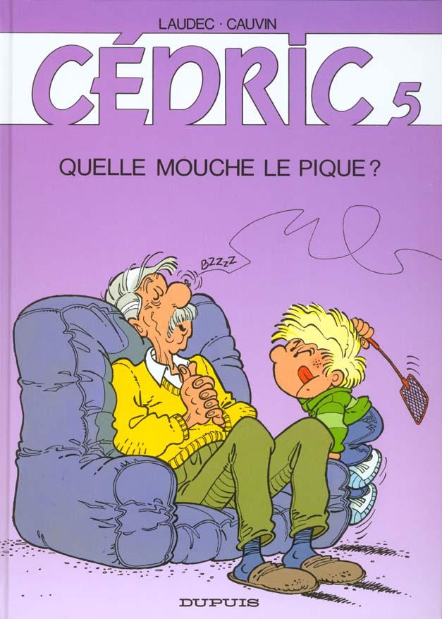 CEDRIC T.5  -  QUELLE MOUCHE LE PIQUE ?
