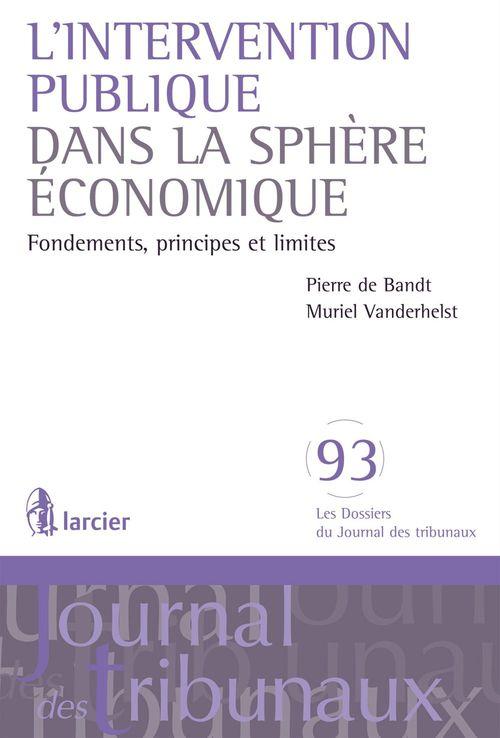 L'intervention publique dans la sphère économique ; fondements, principes et limites