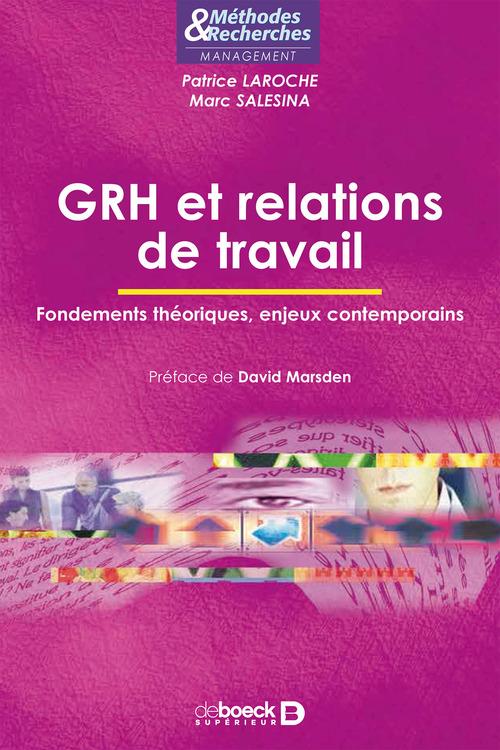 GRH et relations de travail ; fondements théoriques, enjeux contemporains