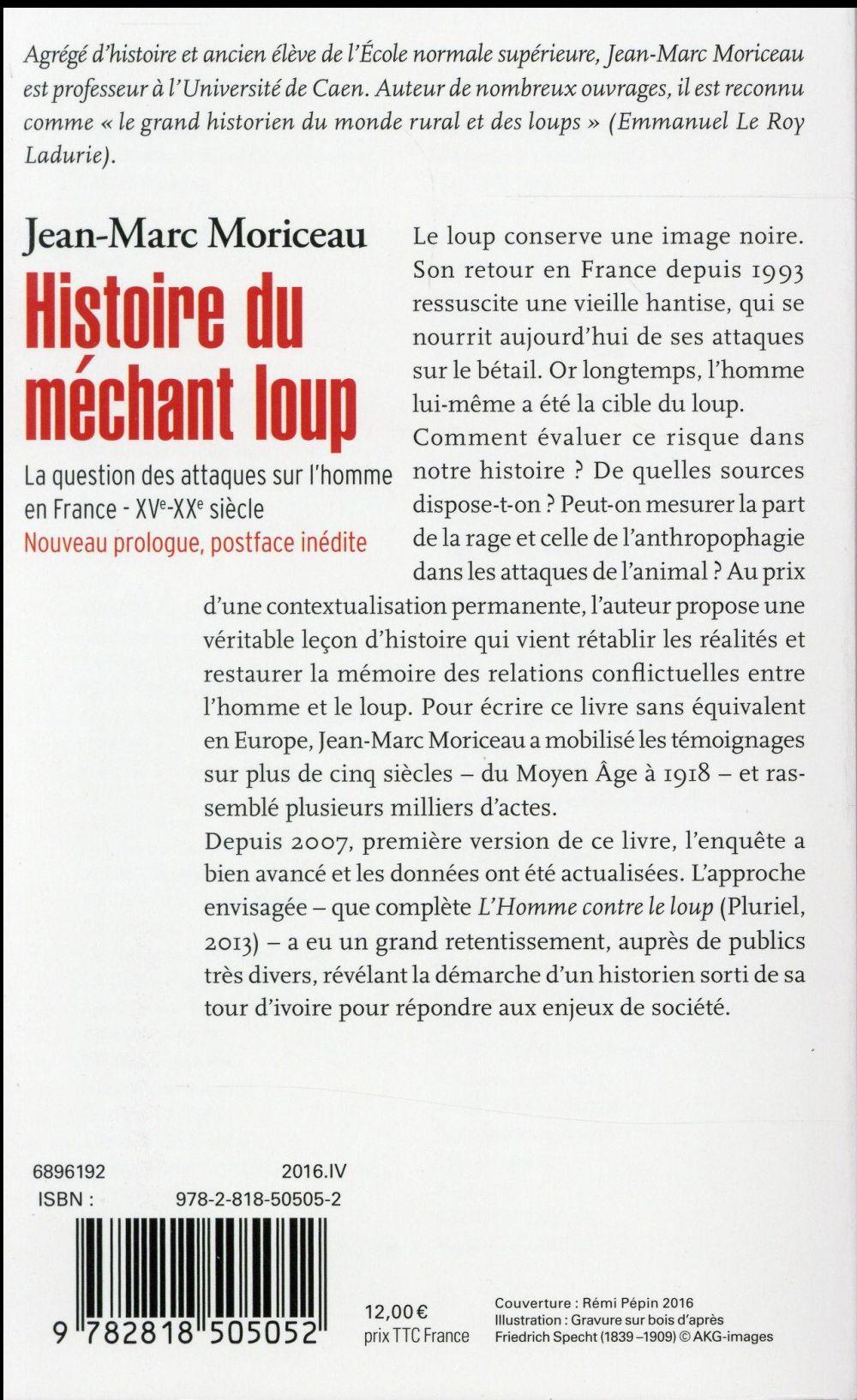 Histoire du méchant loup ; 10000 attaques sur l'homme en France XVe-XXe siècle