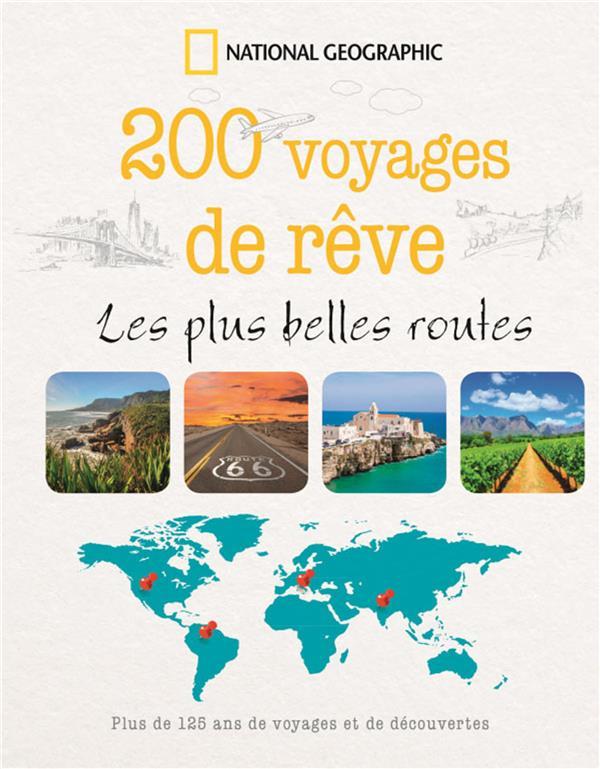 200 voyages de rêve les plus belles routes