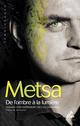 De l'ombre à la lumière  - Metsa (François Demange)  - Metsa