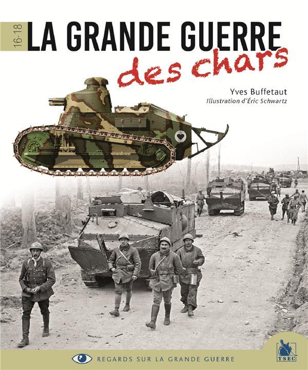 La Grande Guerre des chars ; 1916-1918