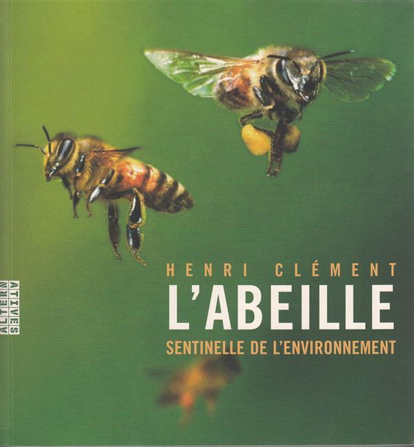 L'abeille ; sentinelle de l'environnement