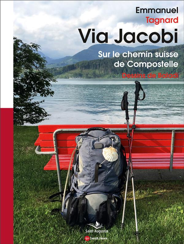 Via Jacobi ; sur le chemin suisse de Compostelle