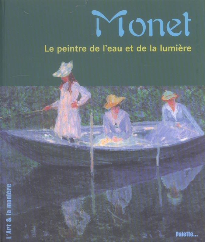 Monet ; Le Peintre De L'Eau Et De La Lumiere