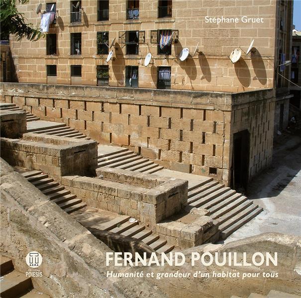 Fernand Pouillon ; humanité et grandeur d'un habitat pour tous