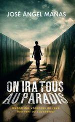 Vente Livre Numérique : On ira tous au paradis  - José Ángel Mañas