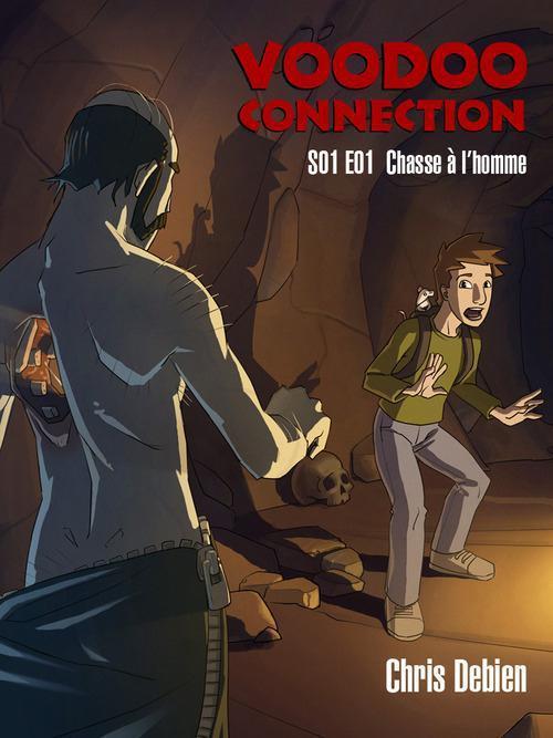 Voodoo connection saison 1 épisode 1 ; chasse à l'homme