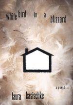 Vente EBooks : White Bird in a Blizzard  - Laura Kasischke