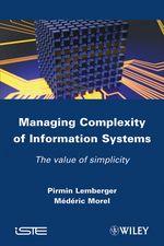 Vente Livre Numérique : Managing Complexity of Information Systems  - Médéric Morel - Pirmin P. Lemberger